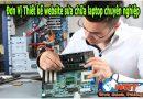 Đơn Vị Thiết kế website sửa chữa laptop chuyên nghiệp